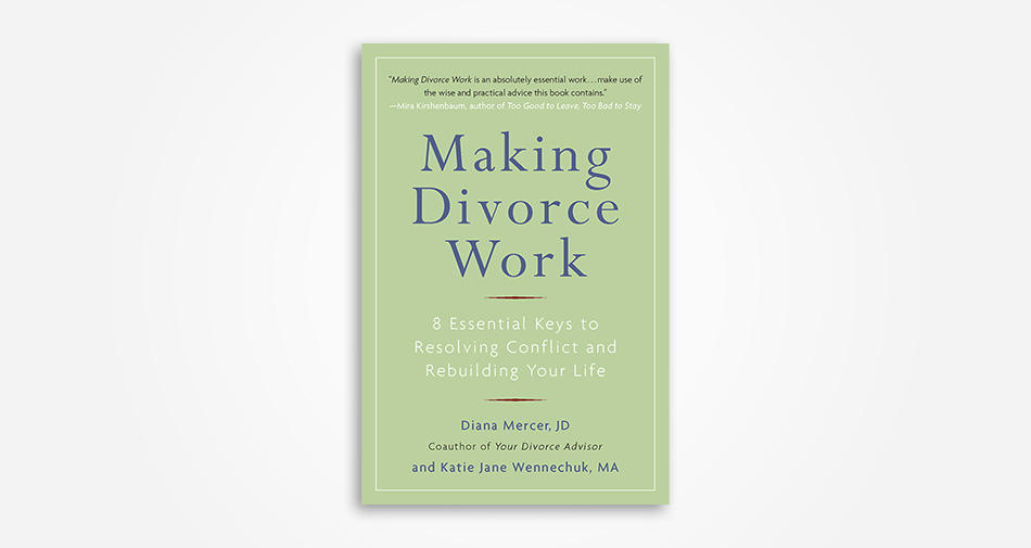 Making Divorce Work by Diana Mercer, JD